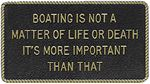 Bernard Engraving FP047 BOATING IS NOT A MATTER OF